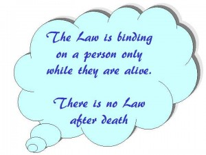 There is no law after death