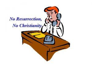 No Resurrection No Christianity